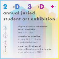 2d3d+ Juried Student Art Exhibition - Submission deadline May 22 @ 11:59pm