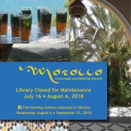 Morocco Crossroads and Meeting Ground Closed July 16th - August 6th 2018