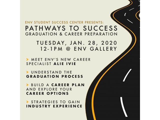 ENV Student Success Center Presents: Pathways to Success, Jan. 28 at the ENV Gallery in Bldg. 7