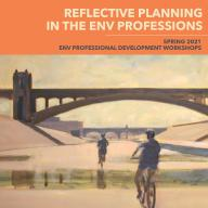"""Reflective Practice in the ENV Professions is inspired by Professor Richard Willson's book, """"Reflective Planning Practice: Theory, Cases and Methods"""""""