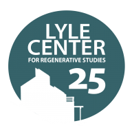 Lyle Center for Regenerative Studies - 25th anniversary