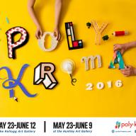 PolyKroma 2016 at the Kellogg and Huntley Art Galleries